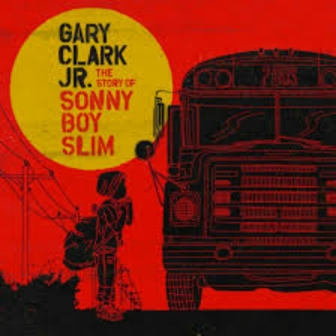 gary clark jr the story of sonny boy slim album cover art